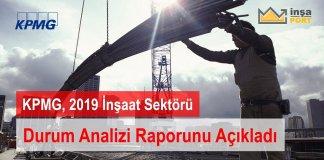 KPMG, 2019 İnşaat Sektörü Durum Analizi Raporunu Açıkladı
